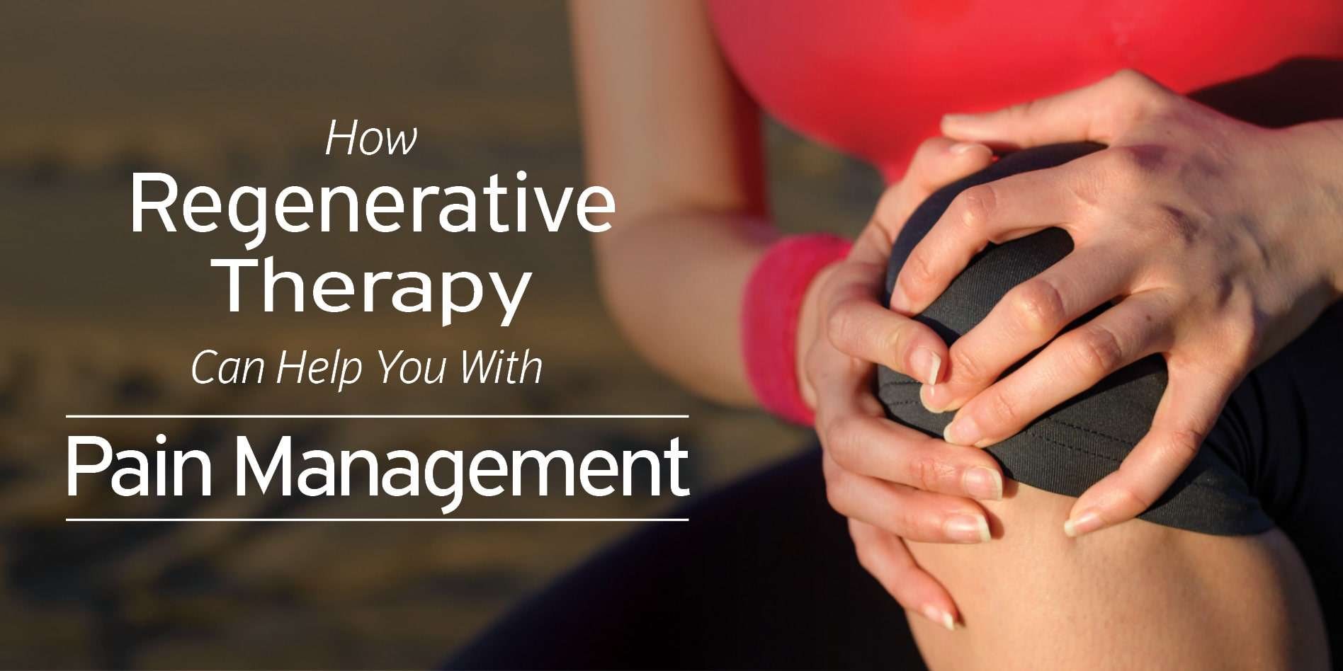 How Regenerative Therapy Can Help You With Pain Management
