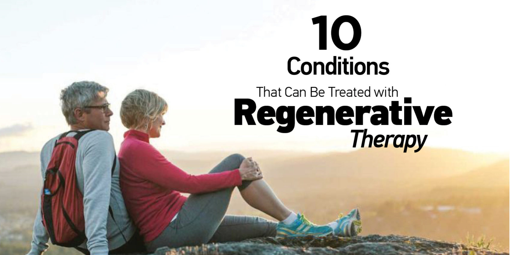 10 Conditions That Can Be Treated with Regenerative Therapy